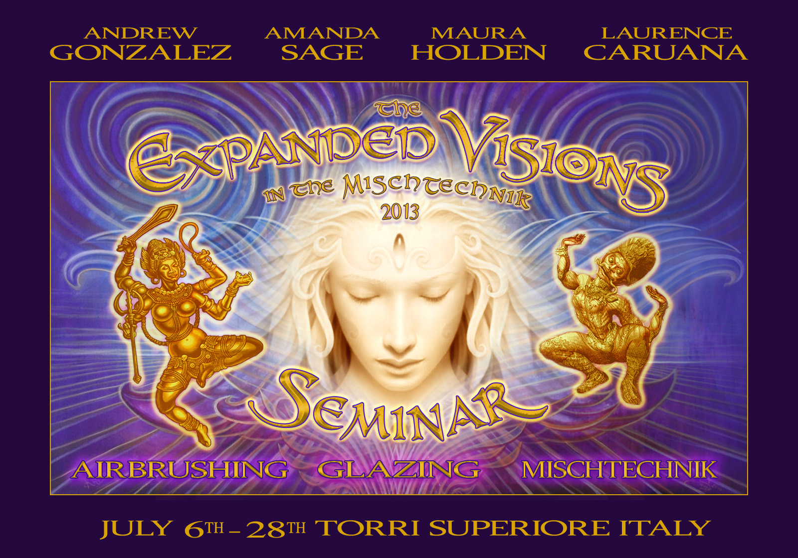 The Expanded Visions in the Mischtechnik Seminar July 6 - 28, 2013